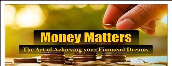 money matters - the art of achieving your financial dreams