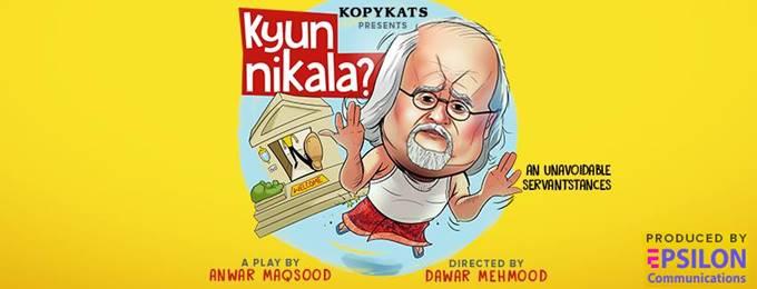 Kyun Nikala - Unavoidable Servantances Islamabad