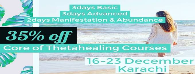 Karachi Basic-Advanced Theta Healing-Manifestation & Abundance