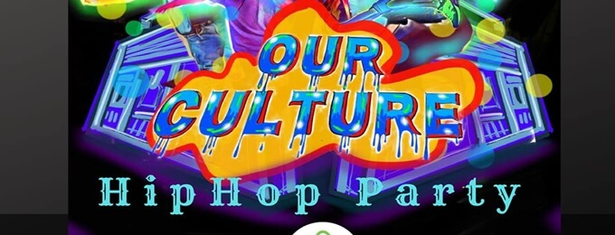 our culture | hiphop jam + party | 2019