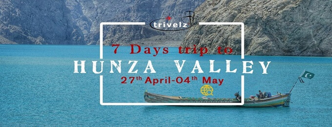 7 days trip to hunza valley