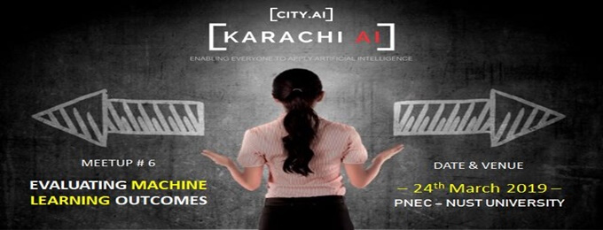 karachi.ai meetup # 6 : evaluating machine learning outcomes