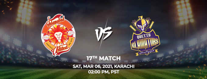 islamabad united vs quetta gladiators 17th match (psl 2021)