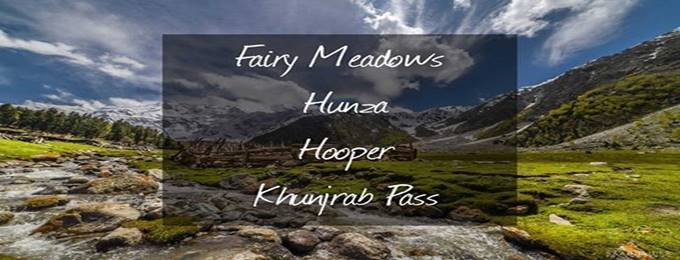 trip to fairy meadows hunza hooper khunjrab pass