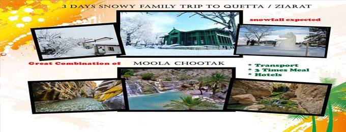 3 days snowy family tour to quetta ziarat & moola chotok