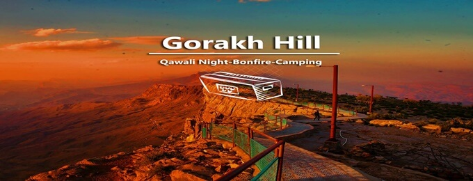 gorak hill station – qawali night- camping – bonfire