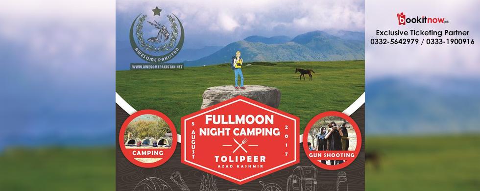full moon night camping at tolipeer