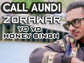 Call Aundi Video Song | ZORAWAR | Yo Yo Honey Singh |