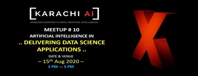 Karachi.AI Meetup # X : Delivering Data Science Applications