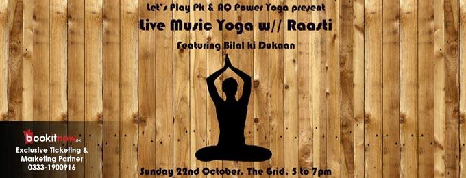 let's play & aq yoga present: live music yoga w// raasti featuring bilal ki dukaan