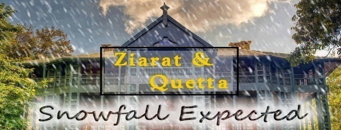 quetta & ziarat snowfall trip (snowfall expected )