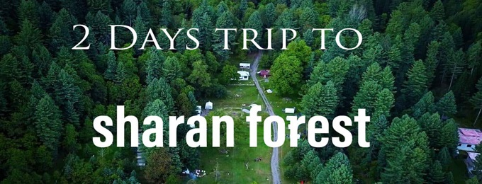 2 days trip to sharan forest and manchi top