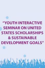 Youth Interactive Seminar on United States Scholarships & SDG's Rawalpindi