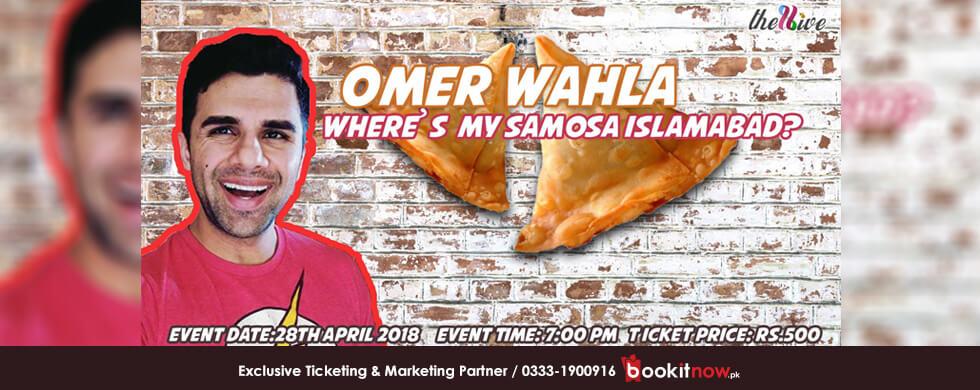 comedy show : where's my samosa islamabad? by omer wahla