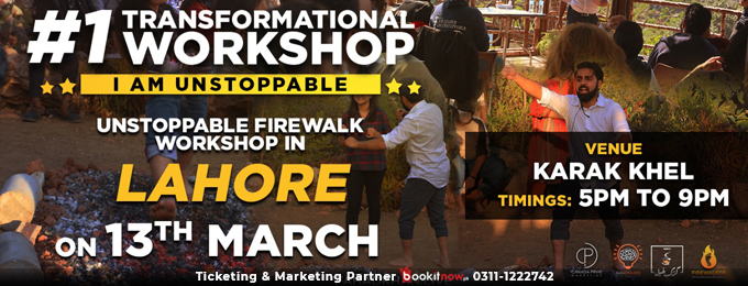 UNSTOPPABLE FIRE WORKSHOP IN LAHORE