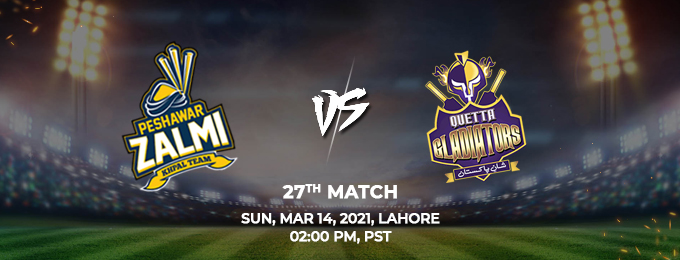 peshawar zalmi vs quetta gladiators 27th match (psl 2021)