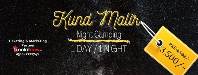 KUND MALIR NIGHT CAMPING