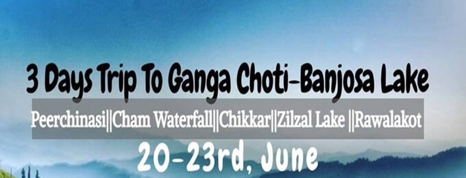 3 day trip to ganga choti, banjosa lake, zilzal lake & cham fall
