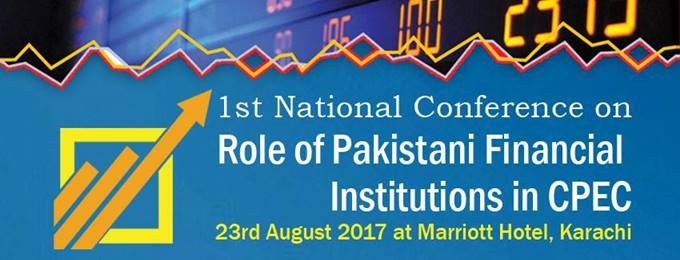 conference on role of pakistani financial institutions in cpec