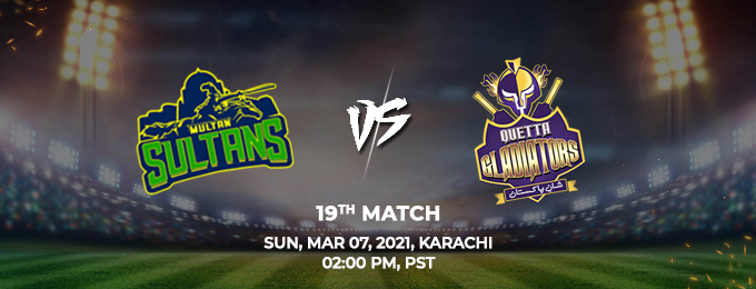 multan sultans vs quetta gladiators 19th match (psl 2021)