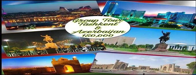 Group Tour to Tashkent & Baku