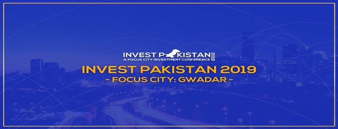 invest pakistan 2019- focus city: gwadar