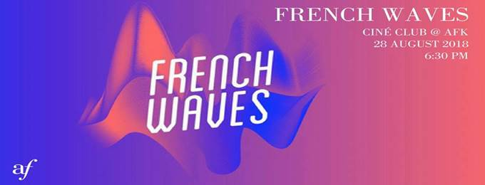 Ciné Club at AFK: French Waves
