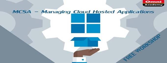 mcsa - managing cloud hosted applications free workshop 31st mar