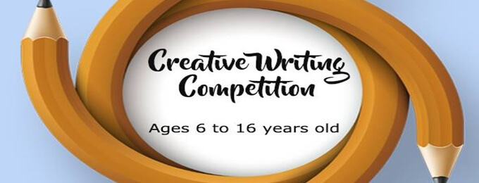 creative writing competition (ages 6 to 16 years old)