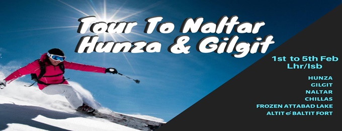 tour to naltar gilgit & hunza valley- 1st to 5th feb