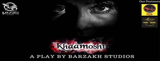 Khaamoshi - A Theatrical Play (Islamabad Run)