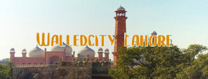 trip to walled city of lahore